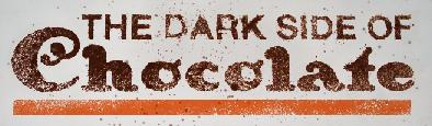 Dark side of chocolate